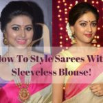 Sarees with Sleeveless Blouse: How to Wear It Like a Celeb