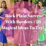 Rock Plain Sarees with Border: 26 Magical Ideas to Try!