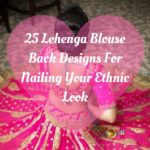 25 Lehenga Blouse Back Designs for Nailing Your Ethnic Look