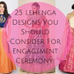 25 Lehenga Design You Should Consider for Engagement