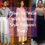 What to Wear with Indian Style Palazzo Pants? – 17 Chic Tops To Try!