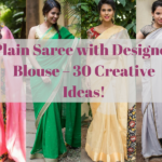 Plain Sarees With Designer Blouse – 30 Creative Ideas