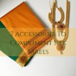 7 Accessories that will Compliment your Silk Sarees