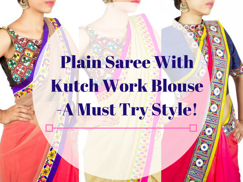 Plain Sarees With Kutch Work Blouse